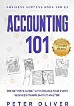 Accounting 101: The ultimate guide to financials that every business owner should master! Students, entrepreneurs, and the...