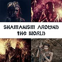Shamanism Around the World - Native American, Aboriginal Music, Didgeridoo, African Tribe