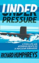 Under Pressure: Living Life and Avoiding Death on a Nuclear Submarine (English Edition)