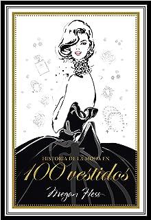 Historia de la moda en 100 vestidos (Guías ilustradas)