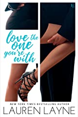 Love the One You're With: A Sex, Love & Stiletto Novel (Sex, Love, & Stiletto Series Book 2) (English Edition) eBook Kindle