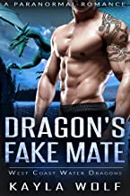 Dragon's Fake Mate: A Paranormal Romance (West Coast Water Dragons Book 4) (English Edition)