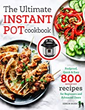 The Ultimate Instant Pot cookbook: Foolproof, Quick & Easy 800 Instant Pot Recipes for Beginners and Advanced Users (Press...