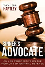Sinner's Advocate: An LDS Perspective on the Morality of Criminal Defense