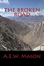 The Broken Road:  A Novel of the Raj by the Author of The Four Feathers (Annotated) (Summit Classic Collector Editions)