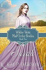 Sarah: Historical Christian Mail Order Bride (Wilder West Book 2) Kindle Edition