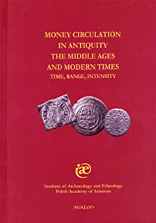 Money Circulation in Antiquity, the Middle Ages and Modern Times: Time, Range, Intensity