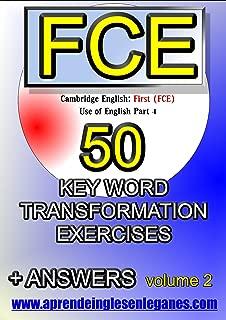 CAMBRIDGE ENGLISH FIRST (FCE) - 50 KEY WORD TRANSFORMATION EXERCISES Vol.2