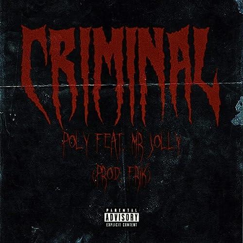 Amazon.com: Criminal [Explicit]: Poly (feat. Mr Jolly): MP3 ...