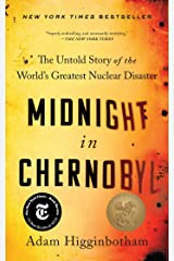 Midnight in Chernobyl: The Untold Story of the World's Greatest Nuclear Disaster Kindle Edition