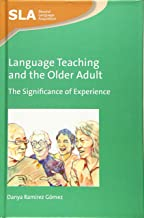 Language Teaching and the Older Adult: The Significance of Experience