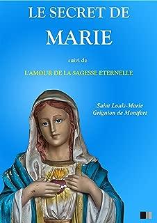 Le Secret de Marie, suivi de L'Amour de la Sagesse Éternelle (French Edition)