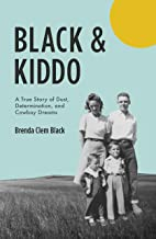 Black & Kiddo: A True Story of Dust, Determination, and Cowboy Dreams