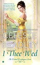 I Thee Wed (The Wicked Worthington Series Book 4)