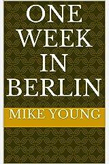 One week in Berlin Kindle Edition