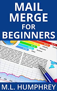 Mail Merge for Beginners (Mail Merge Essentials Book 1)