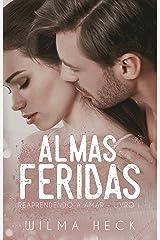 Almas Feridas: Livro 1 da Série Reaprendendo a Amar eBook Kindle