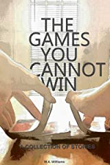 The Games You Cannot Win: A Collection of Short Stories Kindle Edition