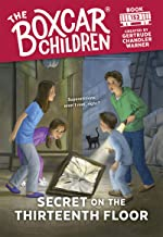 Secret on the Thirteenth Floor (The Boxcar Children Mysteries Book 152)