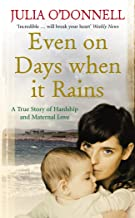 Even on Days When it Rains: A True Story of Hardship and Maternal Love