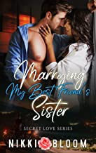 Marrying My Best Friend's Sister: A Billionaire Enemies to Lovers MC Romance (Secret Love)