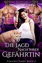 Die Jagd nach ihrer Gefährtin (Perfekte Paare 2) (German Edition)