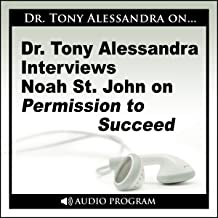 Dr. Tony Alessandra Interviews Noah St. John on Permission to Succeed
