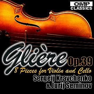 Glière: 8 Pieces for Violin and Cello, Op. 39