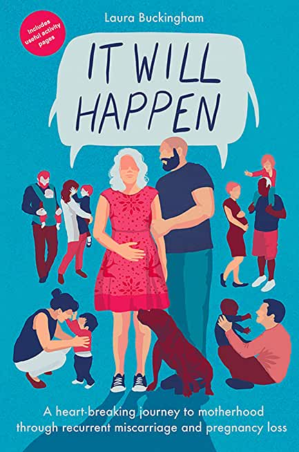 It Will Happen: A heart-breaking journey to motherhood through recurrent miscarriage and pregnancy loss (English Edition)