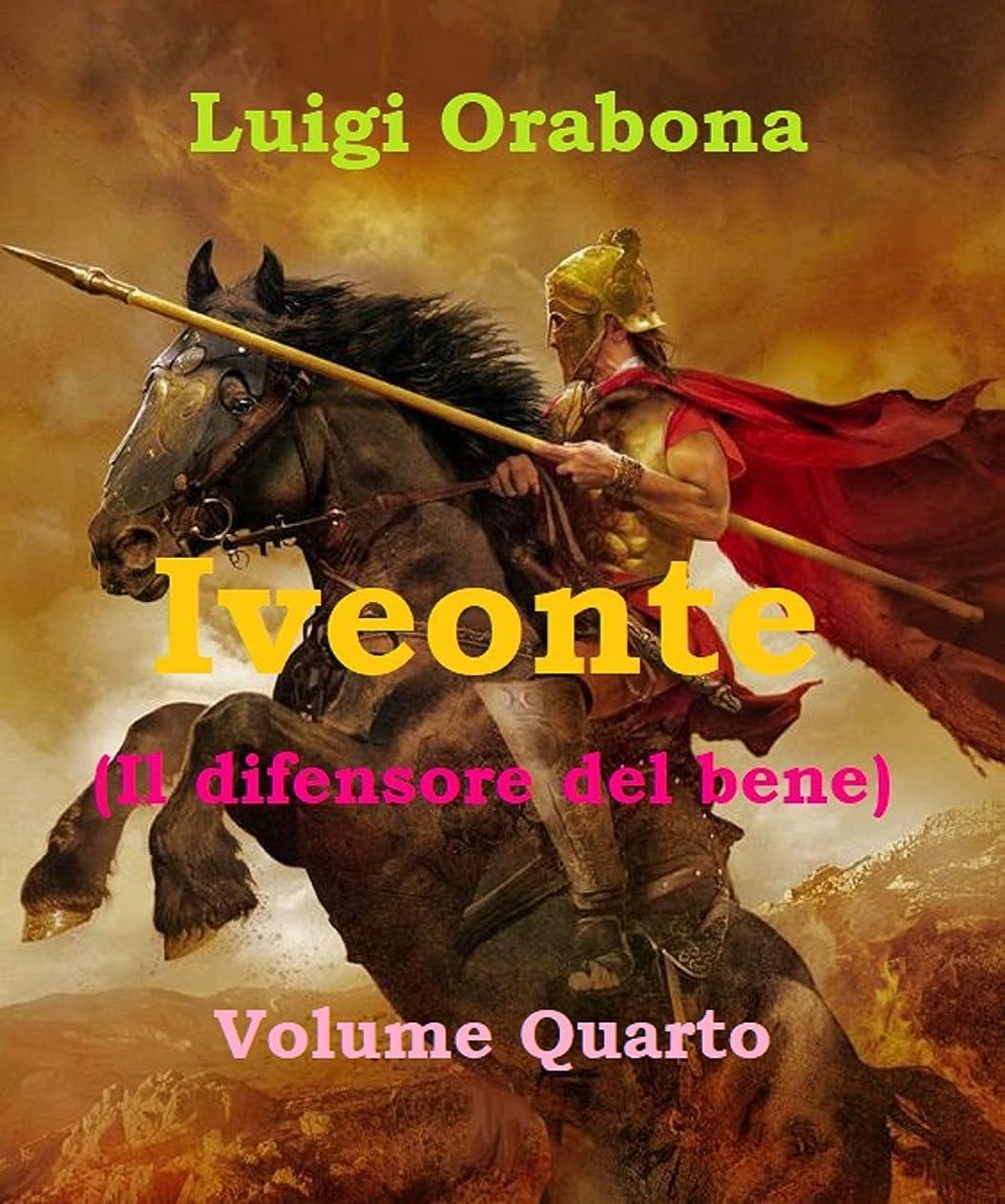 バンガロースカウト転倒Iveonte (Il difensore del bene): Volume Quarto (saga Iveonte Vol. 4) (Italian Edition)