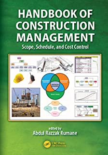 Handbook of Construction Management: Scope, Schedule, and Cost Control (Systems Innovation Book Series)