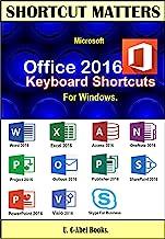 Microsoft Office 2016 Keyboard Shortcuts For Windows. (Shortcut Matters) (English Edition)