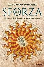 Scaricare Libri Gli Sforza. Il racconto della dinastia che fece grande Milano PDF