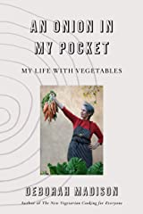 An Onion in My Pocket: My Life with Vegetables Kindle Edition