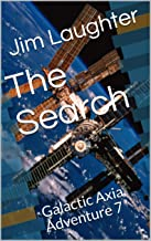 The Search: Galactic Axia Adventure 7