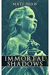 Immortal Shadows: A Supernatural ghost story Kindle Edition