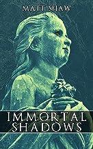 Immortal Shadows: A Supernatural ghost story