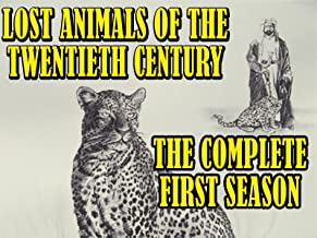 Lost Animals of the 20th Century - The Complete First Season