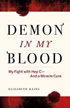 Demon in My Blood: My Fight with Hep C - and a Miracle Cure (Hepatitis C)
