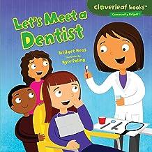 Let's Meet a Dentist (Cloverleaf Books ™ — Community Helpers)