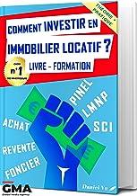 Comment INVESTIR en IMMOBILIER LOCATIF ? Livre - Formation: Pinel LMNP SCI Achat Revente Foncier (French Edition)