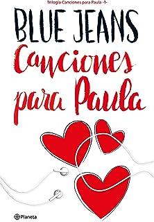 Canciones para Paula (Trilogía Canciones para Paula 1) ((Fuera de colección))