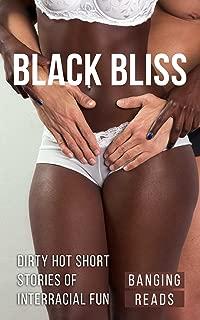 Black Bliss: 5 Dirty Hot Stories Of Interracial Fun