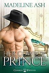Her Cowboy Prince (Cowboy Princes Book 2) Kindle Edition