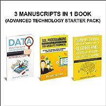 Data Analytics, SQL Server, Neural Networks Deep Learning: 3 Manuscripts in 1 Book: Advanced Technology Starter Pack