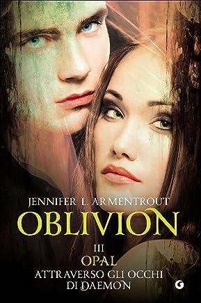 Opal attraverso gli occhi di Daemon. Oblivion: 3