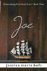 Joe: A Novella: Book Three in the Homecoming Short Story Series Kindle Edition