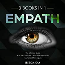 Empath: 3 Books in 1: The Ultimate Guide + 30 Day Challenge - A Step-by-Step Guide + Advanced Techniques: Enhance your Life, Overcome Fears and Develop Your Gift