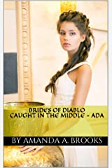 Brides Of Diablo: Caught In The Middle - Ada Kindle Edition