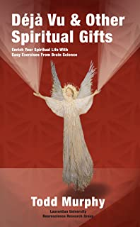 Deja vu & Other Spiritual Gifts: Enrich Your Spiritual Life with Easy Exercises from Brain Science